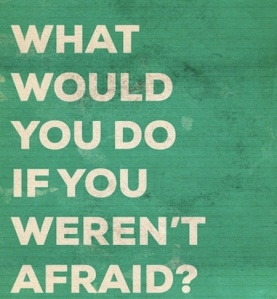 Quotes: conquering fear