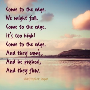 One of my favourite poems: Come to the edge